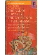 The age of chivalry and legends of charlemagne or romance of the middle ages