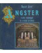 Angster - A pécsi orgonagyár és a család története