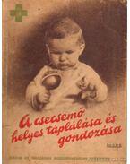 A csecsemő helyes táplálkozása és gondozása