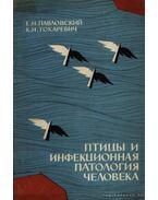Madarak és az ember fertőző patológiája (Птицы и инфекционная патология че&#