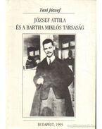 József Attila és a Bartha Miklós társaság (Dedikált)