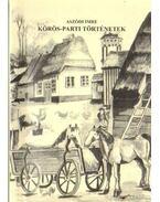 Körös-parti történetek