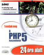 Tanuljunk a php5 használatát - Zandstra, Matt