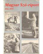 Magyar Szó-riport 1944-1979