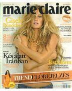Marie Claire I. évfolyam 4. szám 2007. augusztus