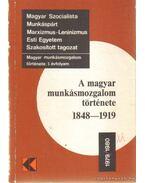 A magyar munkásmozgalom története 1848-1919