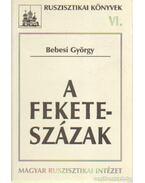 A feketeszázak (dedikált) - Bebesi György