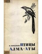 Alma-Ata madarai (Птицы Алма-Аты)