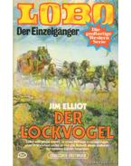 Der lockvogel - Elliot, Jim