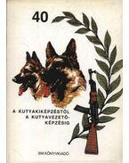 A kutyakiképzéstől a kutyavezető-képzésig