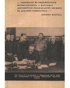 Sikereink és eredményeink kiindulópontja a hatalmas Szovjetúnió felszabadító szerepe és állandó támogatása