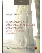 Kormányformák, választási rendszerek, választások Kelet- és Közép-Európában (dedikált)