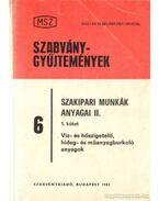Szakipari munkák anyagai II. I. kötet - Víz- és hőszigetelő, hideg- és műanyagburgoló anyagok
