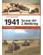 1941 So war der 2. Weltkrieg