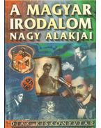 A magyar irodalom legnagyobb alakjai
