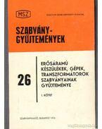 Erősáramú készülékek, gépek, transzformátorok szabványainak gyűjteménye I-II. kötet