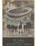 50 anos ao servico do desporto e da pátria