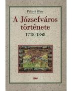 A Józsefváros története I-II. kötet - 1718-1848, 1849-1896
