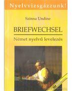 Briefwechsel/Német nyelvű magán- és hivatalos mintalevelek gyakorlatokkal, feladatokkal, megoldásokkal és szókincsgyűjteménnyel