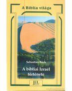 A bibliai Izrael története