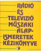 Rádió és televizió műszaki alapismeretek kézikönyve