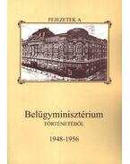 Fejezetek a Belügyminisztérium történetéből 1948-1956