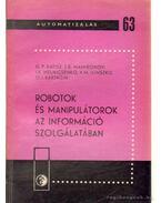 Robotok és manipulátorok az információ szolgálatában