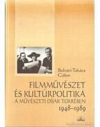 Filmművészet és kultúrpolitika a művészeti díjak tükrében 1948-1989