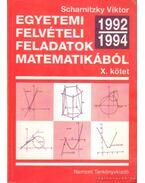 Egyetemi felvételi feladatok matematikából X. kötet