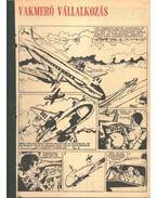 Vakmerő vállalkozás ( Füles1971. 50-72 szám 1-5 rész)