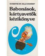 Babonások és kártyavetők kézikönyve