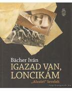 Igazad van, Loncikám - Bacher Iván