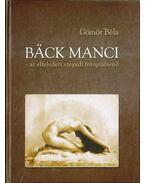 Bäck Manci - az elfeledett szegedi fotográfusnő (dedikált)