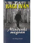 Mindenki megvan - Bagi Iván