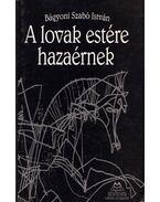 A lovak estére hazaérnek (dedikált) - Bágyoni Szabó István