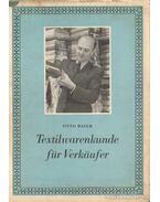 Textilwarenkunde für Verkäufer - Baier, Otto