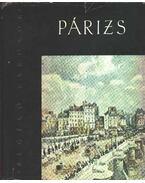 Párizs - Regélő városok - Bajomi Lázár Endre