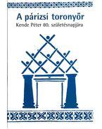 A párizsi toronyőr (Dedikált) - Bak János, Csizmadia Ervin, Kovács Gábor, Kis János, Hajdu Tibor, Csányi Vilmos, Balla Bálint