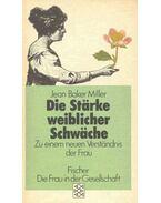 Die Stärke weiblicher Schwäche - Zu einem neuen Verständnis der Frau - BAKER MILLER, JEAN