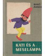 Kati és a meselámpa - Bakó Ágnes