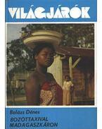 Bozóttaxival Madagaszkáron - Balázs Dénes