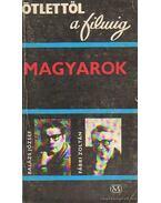 Magyarok - Balázs József, Fábri Zoltán