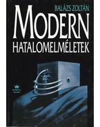 Modern hatalomelméletek - Balázs Zoltán