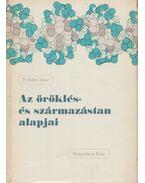 Az öröklés- és származástan alapjai - Bálint Andor