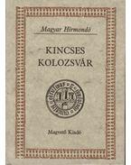 Kincses Kolozsvár I-II. kötet - Bálint István János (szerk.)