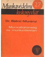 Munkabiztonság és munkalélektan - Bálint István, Murányi Mihály