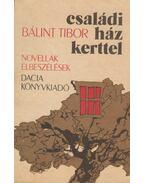 Családi ház kerttel - Bálint Tibor