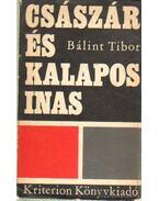 Császár és a kalapos inas (dedikált) - Bálint Tibor