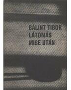 Látomás mise után - Bálint Tibor