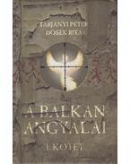 A Balkán angyalai I.